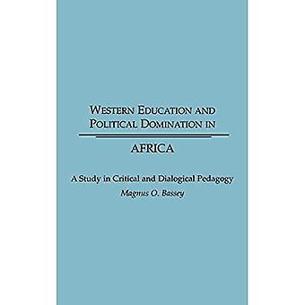 Västerländsk utbildning och politisk dominans i Afrika: en studie i kritisk och dialogisk pedagogik