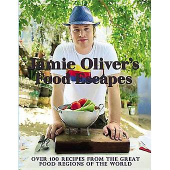 Jamie Oliver's Food Escapes - Over 100 Recipes from the Great Food Reg