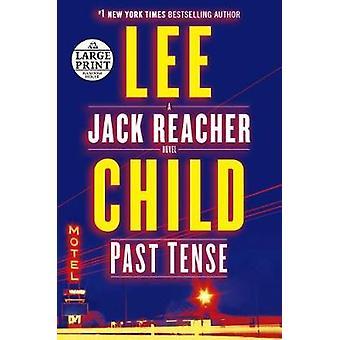Past Tense - A Jack Reacher Novel by Past Tense - A Jack Reacher Novel