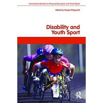 Disability and Youth Sport by Hayley Fitzgerald & Richard Bailey