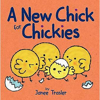 A New Chick for Chickies by Janee Trasler - Janee Trasler - 978006227