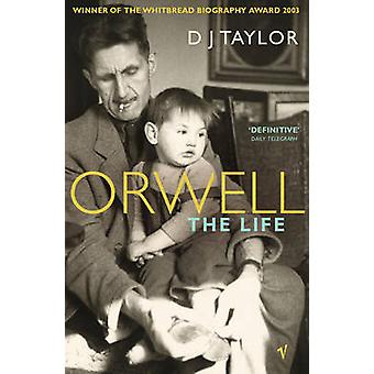 Orwell - The Life by D. J. Taylor - 9780099283461 Book