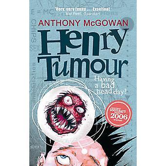 Henry kasvain mennessä Anthony McGowan - 9780099488231 kirja