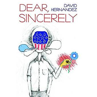 Dear - Sincerely by David Hernandez - 9780822964070 Book