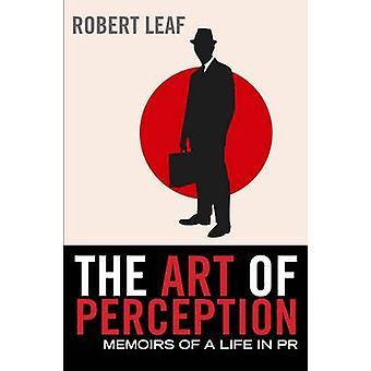 A arte da percepção - memórias de uma vida no PR por Robert folha - 97808
