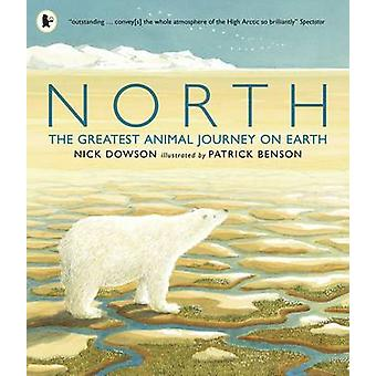 North - The Greatest Animal Journey on Earth by Nick Dowson - Patrick