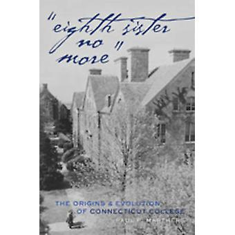 Eighth Sister No More - The Origins and Evolution of Connecticut Colle