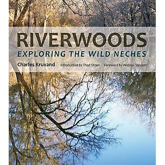Riverwoods - utforska den vilda Neches av Riverwoods - utforska Wi