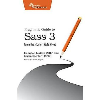 Pragmatic Guide to Sass 3 - Tame the Modern Style Sheet by Hampton Cat