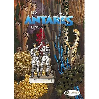 Antares - Episode 5 - Volume 5 by Leo - 9781849182058 Book
