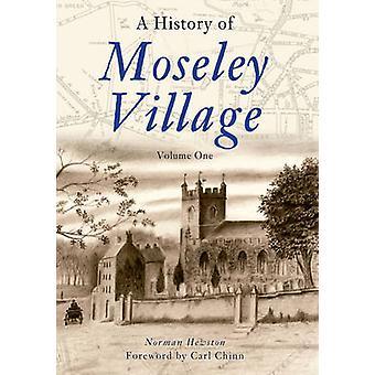 En historie av Moseley Village - v. 1 av Norman Hewston - 9781848681415