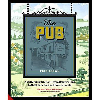 The Pub - A Cultural Institution - From Country Inns to Craft Beer Bar