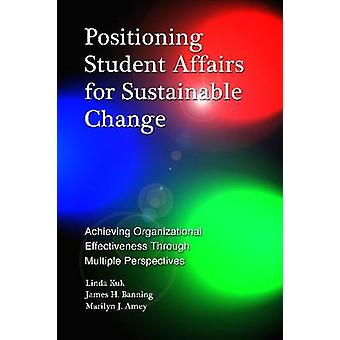 Positioning Student Affairs for Sustainable Change - Achieving Organiz