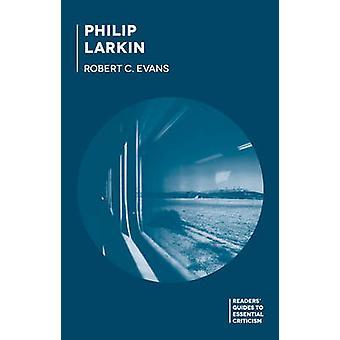 Philip Larkin by Robert C. Evans - 9781137517104 Book