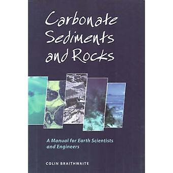 Carbonate Sediments and Rocks - A Manual for Geologists and Engineers