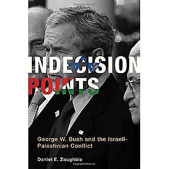 Besluiteloosheid punten: George W. Bush en het Israëlisch-Palestijns Conflict (Belfer Center Studies in International...