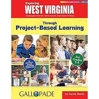 Exploration en Virginie-occidentale grâce à l'apprentissage par projet: Géographie, histoire, gouvernement, économie & plus (West...