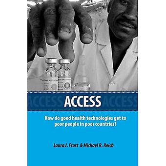 Access: How Do Good Health Technologies Get to Poor People in Poor Countries? (Harvard Series on Population and International Health)