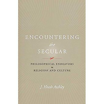 Begegnung mit dem weltlichen: philosophische Bemühungen in Religion und Kultur (Studies in Religion und Kultur)