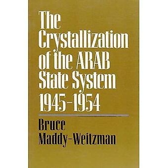 Crystalization av det arabiskt påstår systemet: mellan arabisk politik, 1945-1954