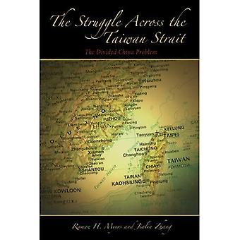 The Struggle Across the Taiwan Strait: The Divided China Problem (Hoover Institution Press Publication,)