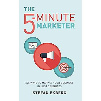 The 5-Minute Marketer: 395 ways to market your business in just five minutes