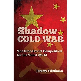 Guerra fria: A Sino-soviético para o terceiro mundo (a nova história de guerra fria) sombra concorrência