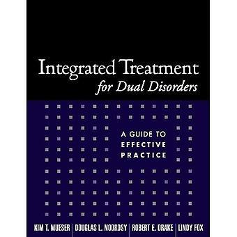 Traitement pour troubles doubles intégré: un Guide des pratiques efficaces (manuels de traitement pour les praticiens)