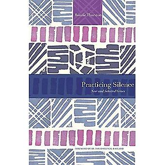 Practicing Silence: New and Selected Verses (Paraclete Poetry)