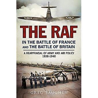 De RAF in de slag om Frankrijk en de Battle of Britain: een herwaardering van Army en Air beleid 1938-1940