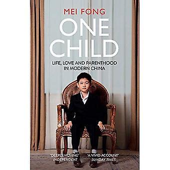 Ett barn: Liv, kärlek och föräldraskap i moderna Kina