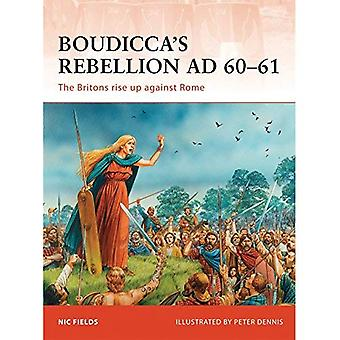 Boudicca's Rebellion Ad 60-61: The Britons Rise Up Against Rome