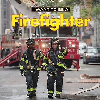 Je veux être pompier: 2018 (I Want to Be)
