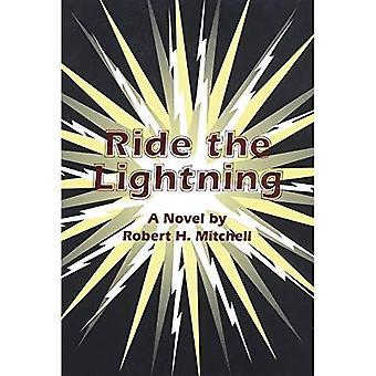 Ride the Lightning: A Novel
