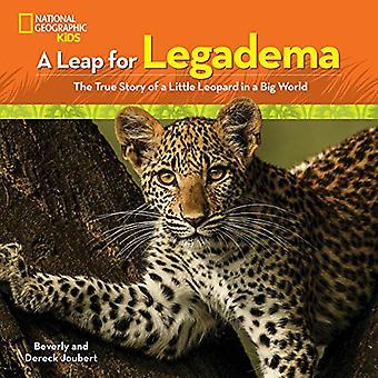 Un saut de Legadema: l'histoire vraie d'un petit léopard dans un grand monde