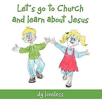 Gehen Sie wir zur Kirche und erfahren Sie mehr über Jesus