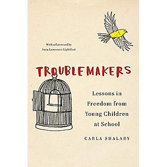 Troublemakers: Lessons in Freedom from Young Children� at School