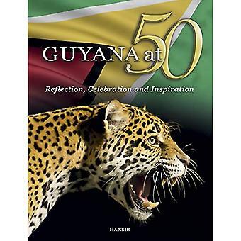 Guyana At 50: Reflection, Celebration And Inspiration