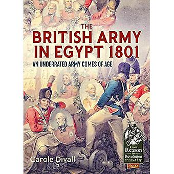 The British Army in Egypt 1801: An Underrated Army Comes of Age (From Reason To Revolution)