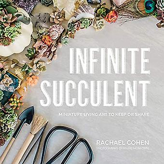 Infinite Succulent - Miniature Living Art to Keep or Share