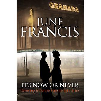 Die jetzt oder nie von June Francis
