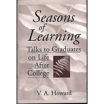 Seasons of Learning Talks to Graduates on Life After College by Howard & V. A.