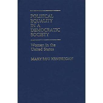 Poliittista yhdenvertaisuutta demokraattisessa yhteiskunnassa naisilla Yhdysvalloissa Kendrigan & Mary Lou