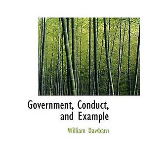 Government Conduct and Example by Dawbarn & William