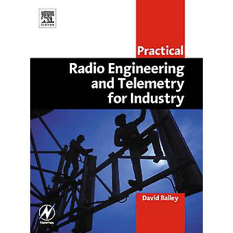 Practical Radio Engineering and Telemetry for Industry by Bailey & David
