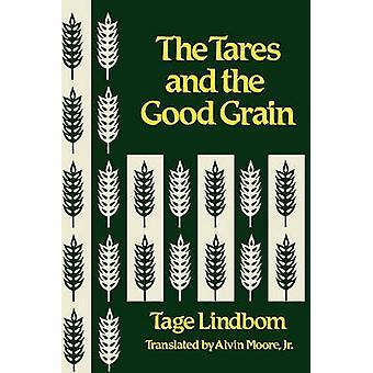 Ogräset och bra säden eller människans rike vid timmen för beräkning av Lindbom & Tage