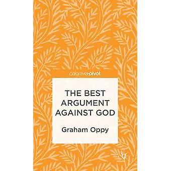 The Best Argument Against God by Oppy & Graham
