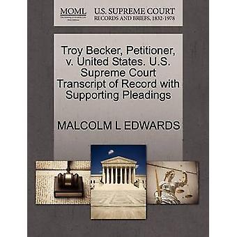 Troy Becker framställaren v. USA. US Supreme Court avskrift av post med bifogade skrivelser av EDWARDS & MALCOLM L
