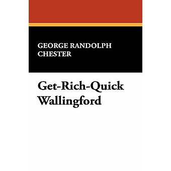 GetRichQuick Wallingford by Chester & George Randolph