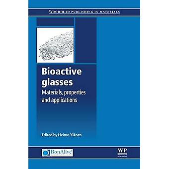 Bioactive Glasses Materials Properties and Applications by Ylanen & Heimo